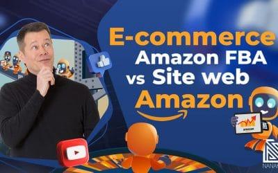 E-commerce : Vendre sur Amazon FBA ou sur un Site Web ?