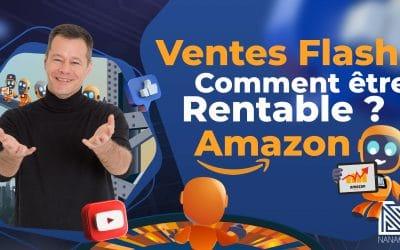 Comment Participer aux Ventes Flash d'Amazon de manière rentable ?